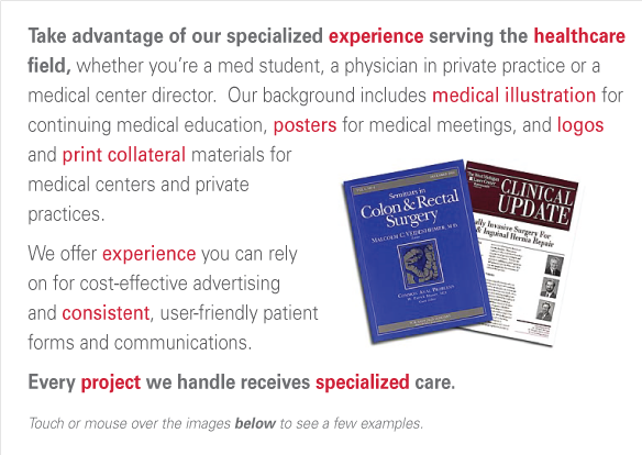 Take advantage of our specialized experience serving the healthcare field, whether you're a med student, a physician in private practice or a 